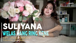 Suliyana   Welas Hang Ring Kene [OFFICIAL]