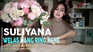 Suliyana - Welas Hang Ring Kene [OFFICIAL]