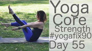 30 Minute Yoga to Strengthen your Core Day 55 Yoga Fix 90 with Fightmaster Yoga