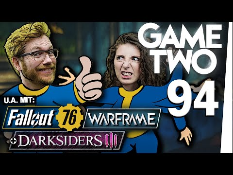 Fallout 76, Darksiders 3, Warframe | Game Two #94