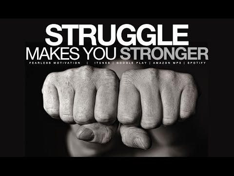 STRUGGLE makes you STRONGER - Motivational Video