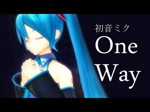 【初音ミク / Hatsune Miku】 One Way 【PV付オリジナル曲】 (((Original HD Version)))