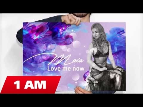 Maia – Love me now Video