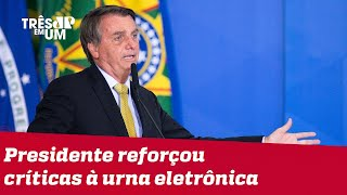 Bolsonaro defende voto impresso e xinga Barroso de 'idiota'
