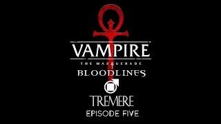 VTMB - Tremere - Episode 5