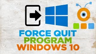 How to Force Quit a Program in Windows 10