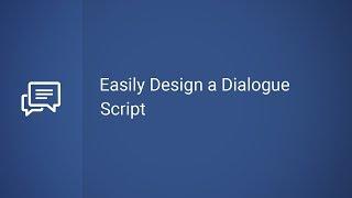 Easily Design a Dialogue Script
