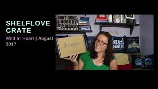 ShelfLove Crate Unboxing: August 2017 Wild at Heart