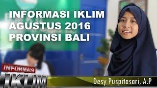 Informasi Iklim Agustus 2016 Prof Bali