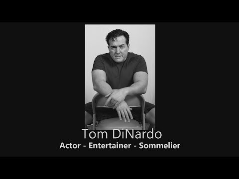Tom DiNardo - Actor, Auctioneer, Sommelier & Wine Appraiser