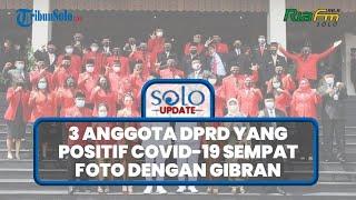 Positif Corona, 3 Anggota DPRD Solo Fraksi PDIP Sempat Foto dengan Gibran-Teguh saat Pelantikan