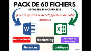Je peux vous fournir un pack de 60 fichiers pour la gestion de votre business