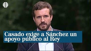 Casado exige a Sánchez un apoyo público al rey y a la monarquía
