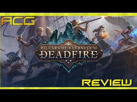 """Pillars of Eternity II: Deadfire Review """"Buy, Wait for Sale, Rent, Never Touch?"""""""