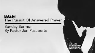 Pursuit of Answered Prayer: Part 2