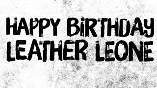 HAPPY BIRTHDAY LEATHER!