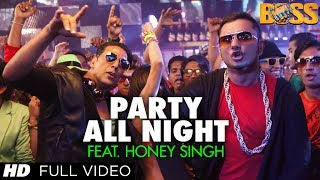 Party All Night Feat. Honey Singh (Full Video) Boss | Akshay Kumar, Sonakshi Sinha