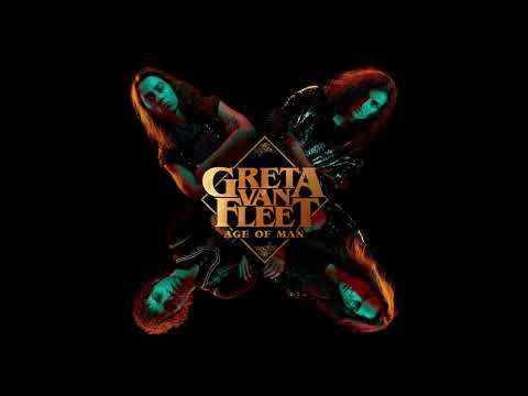 Greta Van Fleet - Age Of Man (Audio) - Greta Van Fleet