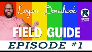 Logan Donahoo's Field Guide (Ep.1) - LGBT Community & Pulse