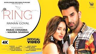 RING (OFFICIAL VIDEO) by RAMAN GOYAL feat. PARAS CHHABRA & MAHIRA SHARMA   New Song 2020