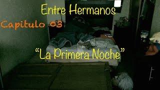 """Entre Hermanos/ Capitulo 03/ """"La Primera Noche"""" ·Tity & Bombon·"""