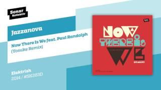 Jazzanova   Now There Is We Feat. Paul Randolph (Yosuke Remix)