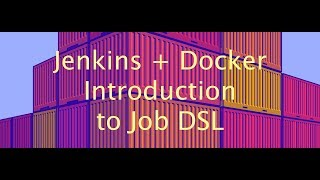 Introduction to Jenkins DSL