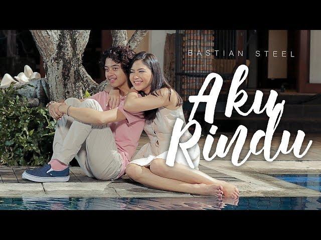 Bastian Steel - Aku Rindu [Official Music Video]