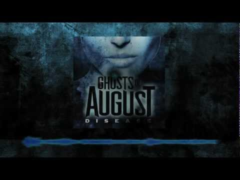 GHOSTS OF AUGUST - DISEASE (OFFICIAL LYRIC VIDEO)