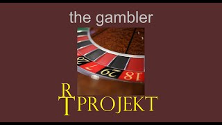 RT-Projekt – the gambler