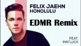 Felix Jaehn - Honolulu (feat. Matluck) (EDMR Remix)