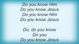 Kurt Carr - Do You Know Him Lyrics