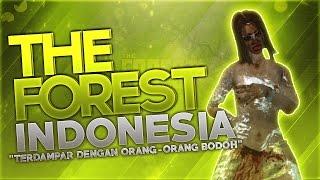 """The Forest Indonesia - """"Terdampar Dengan Orang-Orang Bodoh"""""""