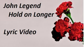 John Legend - Hold On Longer lyric video