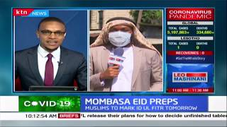 Mombasa Eid preps: Kenyan Muslims to mark Eid Ul Fitr tomorrow as COVID-19 upsets tradition