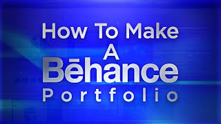 Tutorial: How To Make A Behance Portfolio!