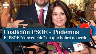 """El PSOE """"convencido de que habrá acuerdo"""" con Podemos en los próximos días"""