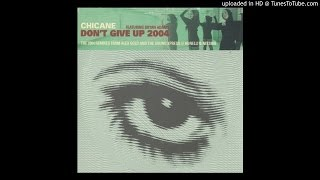 Chicane featuring Bryan Adams - Don't Give Up 2004 (Alex Gold & The Sound Xpress Mix)