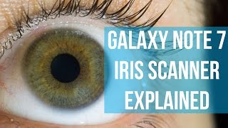 Samsung Galaxy Note 7 iris scanner explained