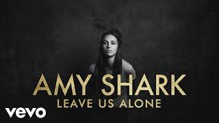 Amy Shark   Leave Us Alone (Lyric Video)