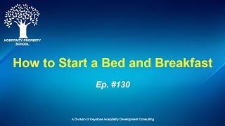 How to Start a Bed and Breakfast | Ep. #130