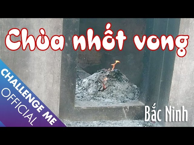 Chùa nhốt vong – Hàm Long – Bắc Ninh