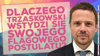 Dlaczego Rafał Trzaskowski wstydzi się swojego flagowego postulatu?