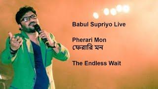 Pherari Mon || The Endless Wait || Babul Supriyo || Live ||  Powai Sarvajanin Durgotsav