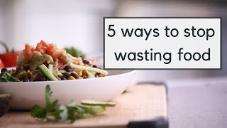 5 Ways to Reduce Food Waste | How to Waste Less Food