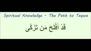 Spiritual Knowledge: The Path to God Consciousness (Taqwa)