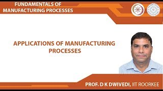 Applications of Manufacturing Processes