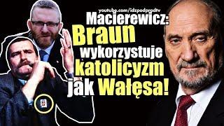 Macierewicz: Braun wykorzystuje katolicyzm jak Wałęsa! IDŹ POD PRĄD NA ŻYWO 2020.01.16