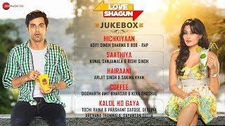 Love Shagun Jukebox - Full Album