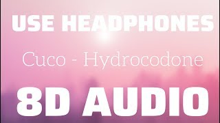 Cuco   Hydrocodone (8D USE HEADPHONES)🎧